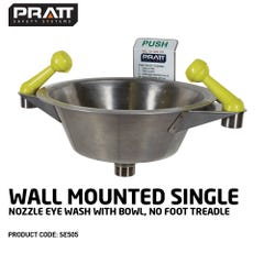 Pratt Wall Mounted Single Nozzle Eye Wash With Bowl. No Foot Treadle